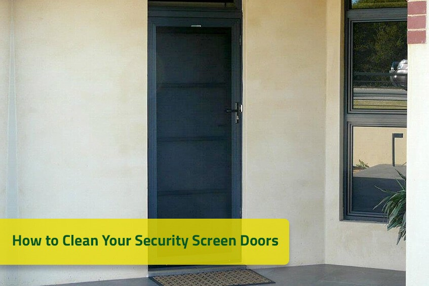 How to Clean Your Security Screen Doors